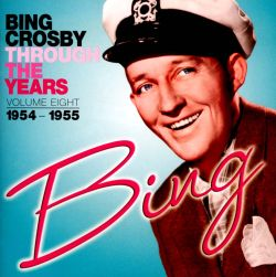 Bing Crosby - Through the Years, Vol. 8: 1954–1955