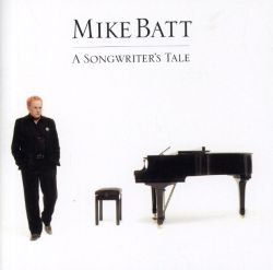 Mike Batt - The Songwriter's Tale
