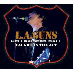 L.A. Guns - Hellraisers Ball: Caught in the Act