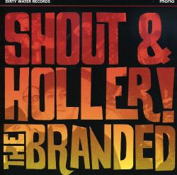The Branded - Shout & Holler