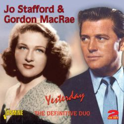 Gordon MacRae / Jo Stafford & Gordon MacRae / Jo Stafford - Yesterday: The Definitive Duo
