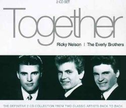 Together: Ricky Nelson/Everly Brothers