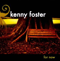 Kenny Foster - For Now