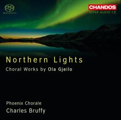 Northern Lights: Choral Works by Ola Gjeilo