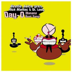 Beetle Juice - Day - O (Banana Boat Song)