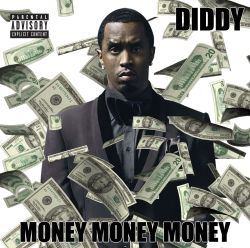 Diddy - Money Money Money