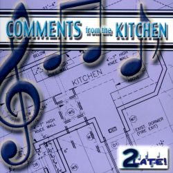2Late - Comments from the Kitchen