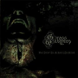 Gross Grolland - What Doesn't Kill Me Makes a Big Mistake