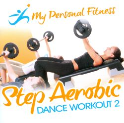 my personal fitness step aerobic dance workout vol 2