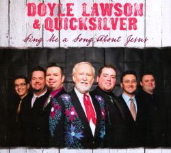 Doyle Lawson / Doyle Lawson & Quicksilver - Sing Me a Song About Jesus