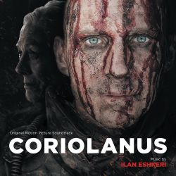 Ilan Eshkeri - Coriolanus [Original Motion Picture Soundtrack]