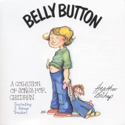 Belly Button: A Collection of Songs for Children