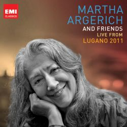 Martha Argerich and Friends: Live from Lugano 2011