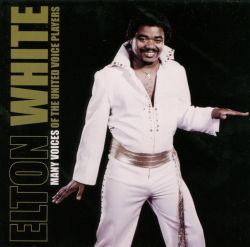 Elton White - Many Voices of the United Voice Players