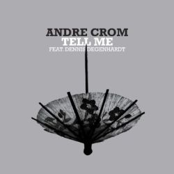 Andre Crom - Tell Me