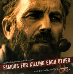 Famous for Killing Each Other [Music from and Inspired by Hatfields & McCoys]