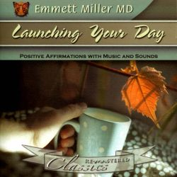Dr. Emmett Miller - Launching Your Day