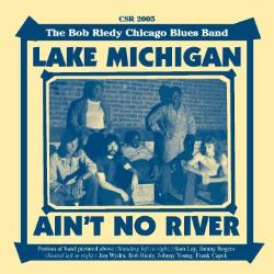 Bob Riedy - Lake Michigan Ain't No River