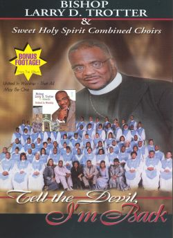 Bishop Larry Trotter - Tell the Devil I'm Back [Video/DVD]