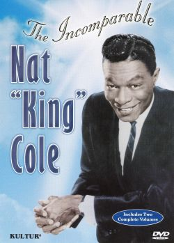 Nat King Cole - The Incomparable Nat King Cole, Vol. 1 [DVD]
