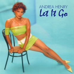Andrea Henry - Let It Go