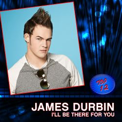 James Durbin - I'll Be There For You
