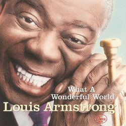 Louis Armstrong - What a Wonderful World [Classics & Jazz]