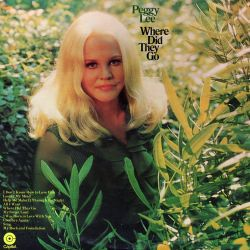 Where Did They Go - Peggy Lee