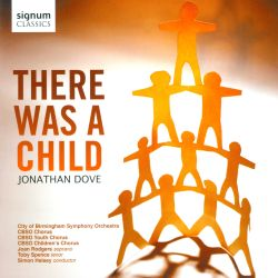 Jonathan Dove: There was a Child