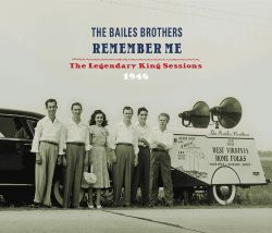 The Bailes Brothers - Remember Me: The Legendary King Sessions 1946
