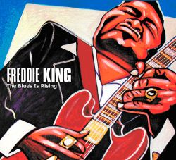 Freddie King - The Blues Is Rising