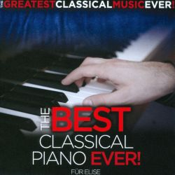 The Best Classical Piano Ever! - Various Artists | Release