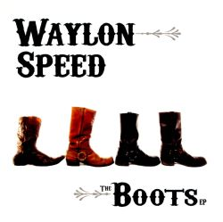 Waylon Speed - The Boots
