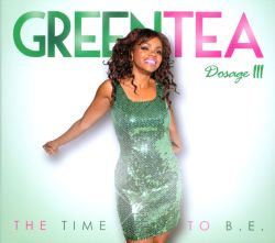 Green Tea - Dosage III: The Time To B.E.