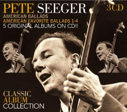 Pete Seeger - Classic Album Collection: American Ballads/American Favorite Ballads 1-4