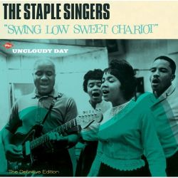 The Staple Singers - Swing Low Sweet Chariot/Uncloudy Day