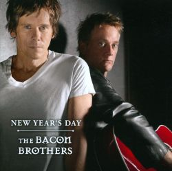 The Bacon Brothers - New Year's Day