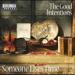 The Good Intentions - Someone Else's Time