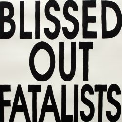Blissed Out Fatalists - Blissed Out Fatalists