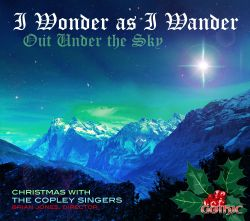 Copley Singers - I Wonder as I Wander Out Under the Sky