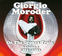 Giorgio Moroder - On the Groove Train, Vol. 1: 1975-1993