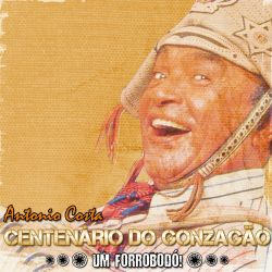 Antonio Costa - Centenário Do Gonzagão