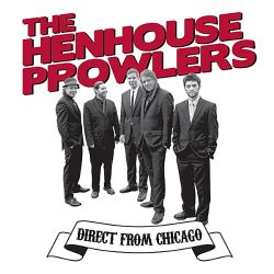 Henhouse Prowlers - Direct from Chicago
