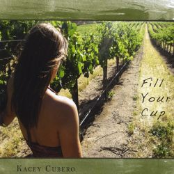 Kacey Cubero - Fill Your Cup