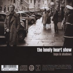 The Lonely Heart Show - Hope in Shadows
