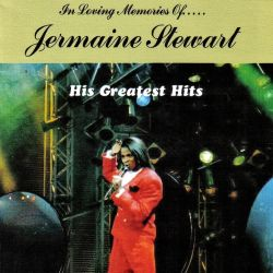 Jermaine Stewart - In Loving Memories: Greatest Hits