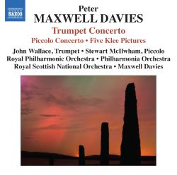 Stewart McIlwham / John Wallace / Peter Maxwell Davies - Peter Maxwell Davis: Trumpet Concerto; Piccolo Concerto