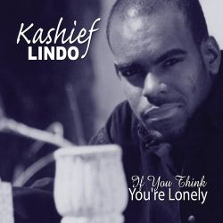 Kashief Lindo - If You Think You're Lonely