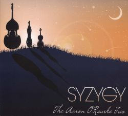 The Aaron O'Rourke Trio - Syzygy