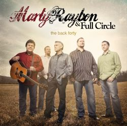 Marty Raybon & Full Circle / Marty Raybon - The Back Forty
